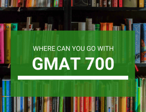 GMAT Score 700? Good! Where Can You Go With It?