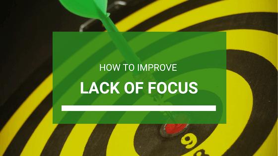 Lack of Focus