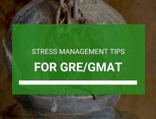 Managing Stress During Your GRE/ GMAT Preparation