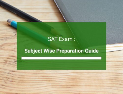 A Subject Wise Preparation Guide To Help You Prepare For SAT